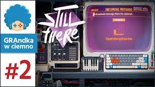 Still There PL #2 | Niepokojąca transmisja radiowa...