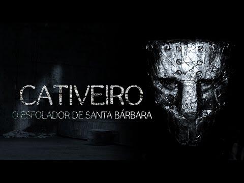 CATIVEIRO - O Esfolador de Santa Bárbara