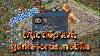 trực tiếp KVK game lords mobile việt nam [youtube BVu]
