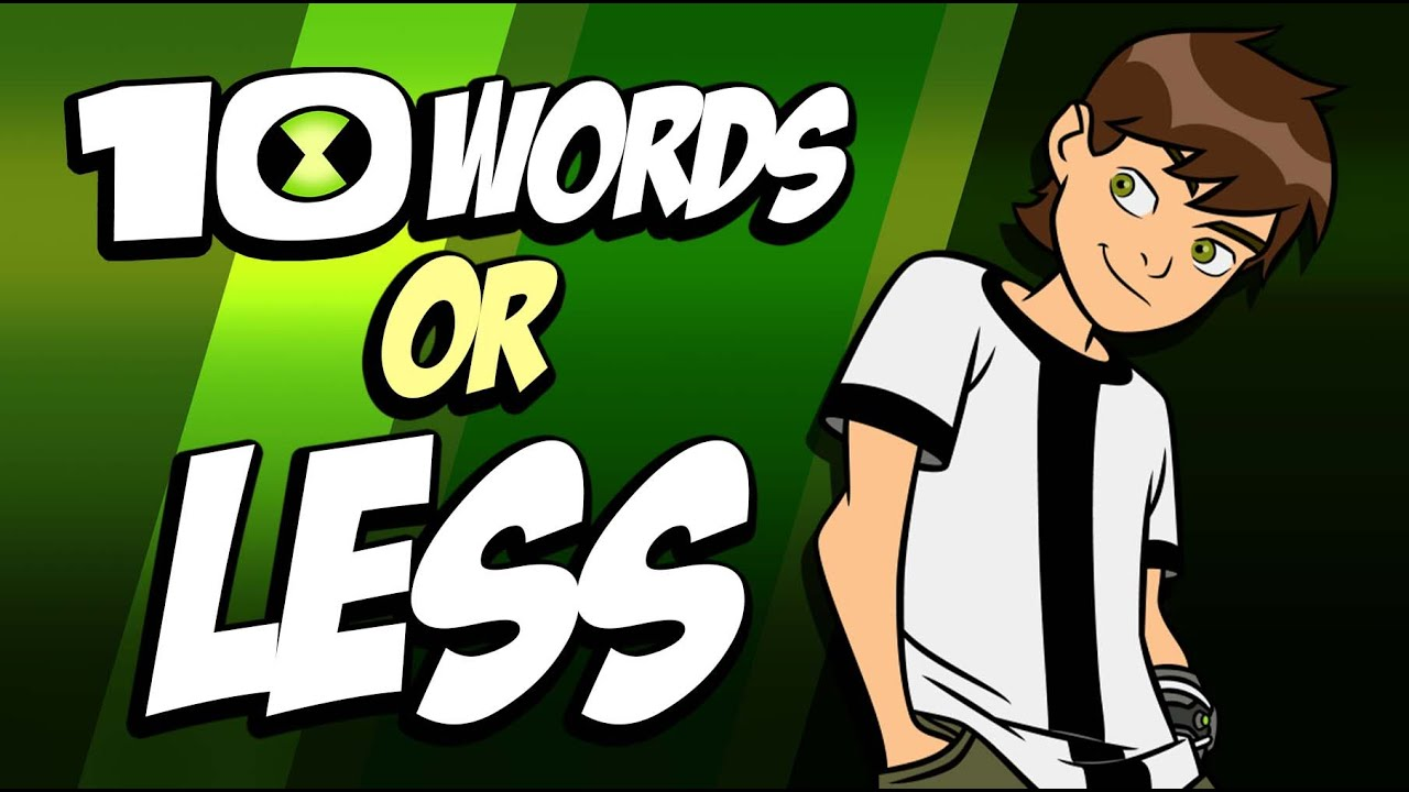 EVERY Episode of Ben 10 in Ten Words or Less!