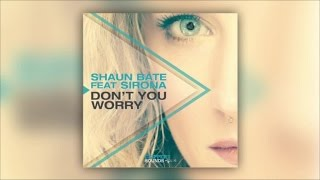 shaun bate feat sirona dont you worry stupid goldfish remix official audio