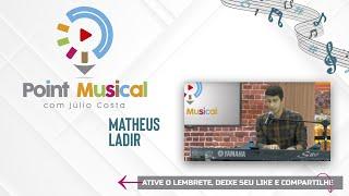 POINT MUSICAL - 25/09 - Matheus Ladir