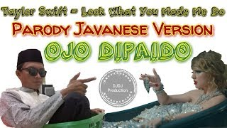 Taylor Swift - Look What You Made Me Do (Parody Javanese Version - Ojo Dipaido)