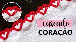 CASEADO DE CORAÇÃO – BICO DE CROCHÊ CARREIRA ÚNICA