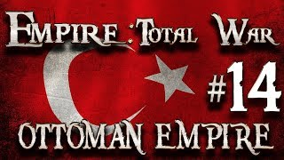 Lets Play - Empire Total War (DM)  - Ottoman Empire  - War Without End..!! (14)