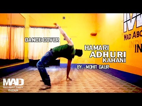 Hamari Adhuri Kahani - MOHIT GAUR (UNPLUGGED) | DANCE COVER | Subhankar Dutta | Do Watch till End