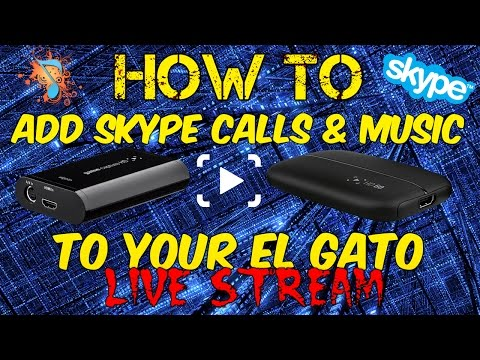 How To Add Skype And Music To Your Live Stream {El Gato Game Capture}