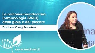 La psiconeuroendocrinoimmunologia (PNEI) della gioia e del piacere [...] - Dott.ssa Giusy Messina