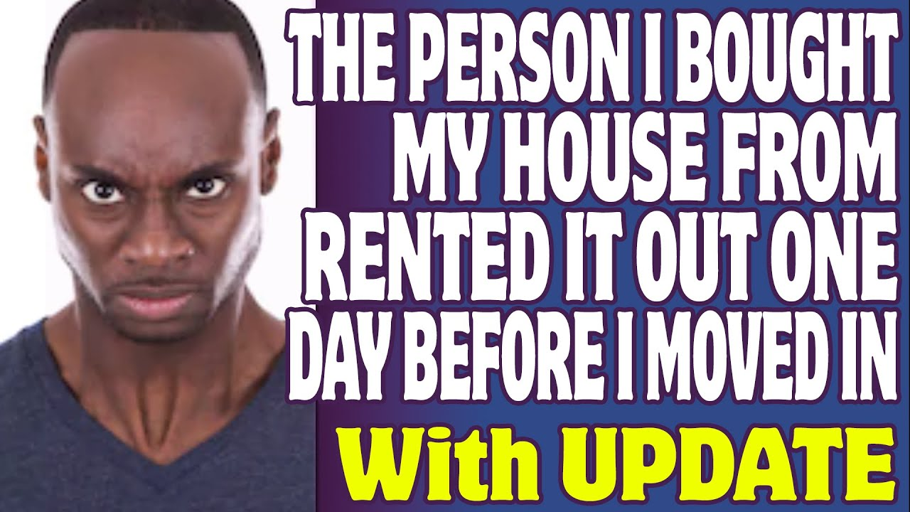 r/LegalAdvice | The Person I Bought My House From Rented It Out One Day Before I Moved In