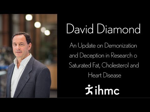 David Diamond - An Update on Demonization and Deception in Research on Saturated Fat...