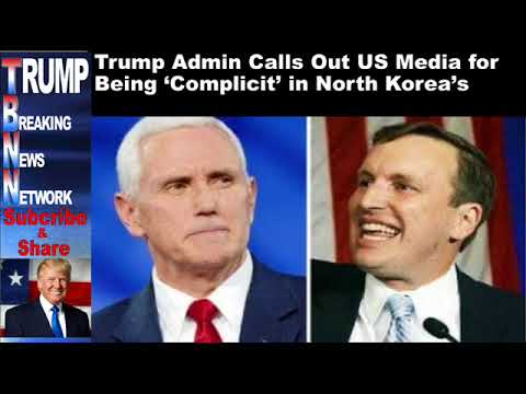 Trump Admin Calls Out US Media for Being 'Complicit' in North Ko