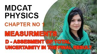 MDCAT Physics Lecture Series, Physics Entry Test, ch 1, Assessment of Total Uncertainity