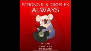 Strong R. & Droplex - Always (Droplex Mix)