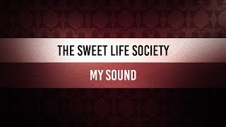 ♫ Groove Of The Day | The Sweet Life Society - My Sound