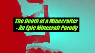 Death of a Minecrafter - Parody of Death of a Bachelor