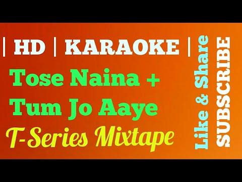 | KARAOKE | SyncedLyrics |: Tose Naina Tum Jo Aaye l T-Series Mixtape l Armaan Malik Tulsi Kumar |