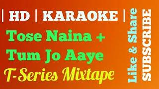 | KARAOKE | SyncedLyrics | : Tose Naina Tum Jo Aaye l T-Series Mixtape l Armaan Malik Tulsi Kumar |