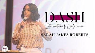 Pastor Sarah Jakes Roberts  - The Dash Conference