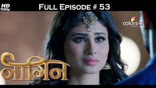 Naagin - Full Episode 53 - With English Subtitles