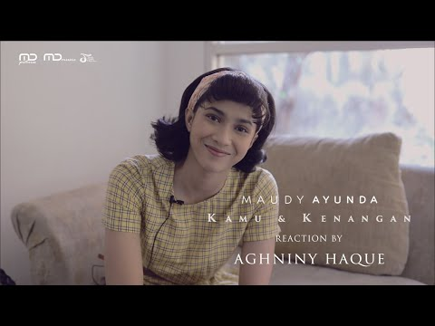 maudy-ayunda---kamu-&-kenangan-(music-video-reaction)-|-aghniny-haque