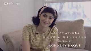 Maudy Ayunda - Kamu & Kenangan (Music Video Reaction) | Aghniny Haque