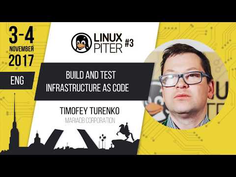 "[ENG] Timofey Turenko: ""Build and test infrastructure as code"""