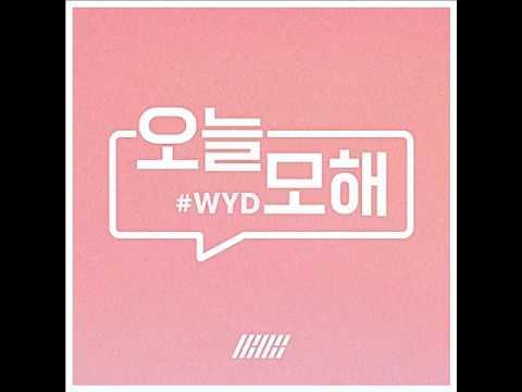 IKON - 오늘 모해 (#WYD) [MP3 Audio]