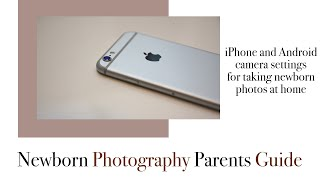 DIY Newborn Photography in your home iPhone and Android Camera Settings