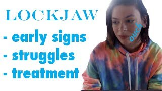 LOCKJAW - TMJ - early signs, struggles, and treatment :)