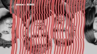 """NEEDTOBREATHE - """"WHEN I SING"""" [Official Audio]"""