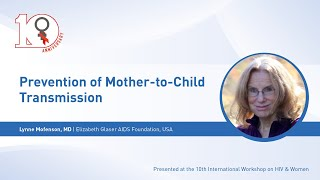Prevention of Mother-to-Child Transmission - Lynne Mofenson