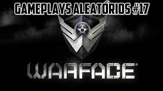 Gameplays Aleatórios #17: Warface (PC) [PT-BR]