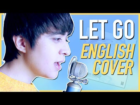 BTS (방탄소년단) - 'Let Go' (ENGLISH Acoustic Cover) by Shayne Orok