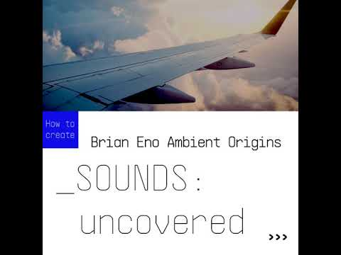 SOUNDS:uncovered |Brian Eno Ambient Origins with DX7 V