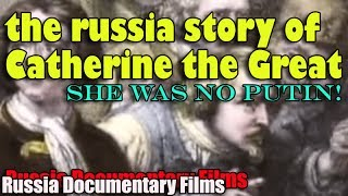 The Russia Story of Catherine the Great - Russia Documentary Films
