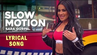 Slow Motion | Lyrical Song | Sara Gurpal | New Punjabi Song 2018 | Yellow Music