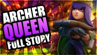 How did an Archer become the Archer Queen - The FULL Archer Queen Origin Story | CoC Story 2018