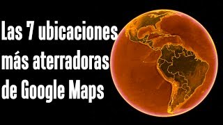 Las 7 ubicaciones más aterradoras de Google Maps y Google Earth Free HD Video