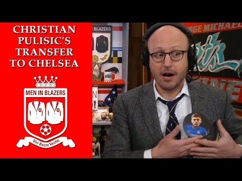 Men in Blazers: Christian Pulisics transfer to Chelsea | NBC Sports