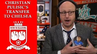 Men in Blazers: Christian Pulisic's transfer to Chelsea | NBC Sports