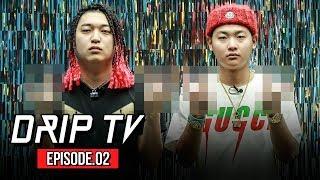 [수퍼비X언에듀케이티드 키드의 DRIP TV] EP02