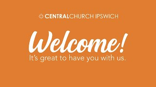 Central Church Ipswich - Sunday AM Service 31-May-2020