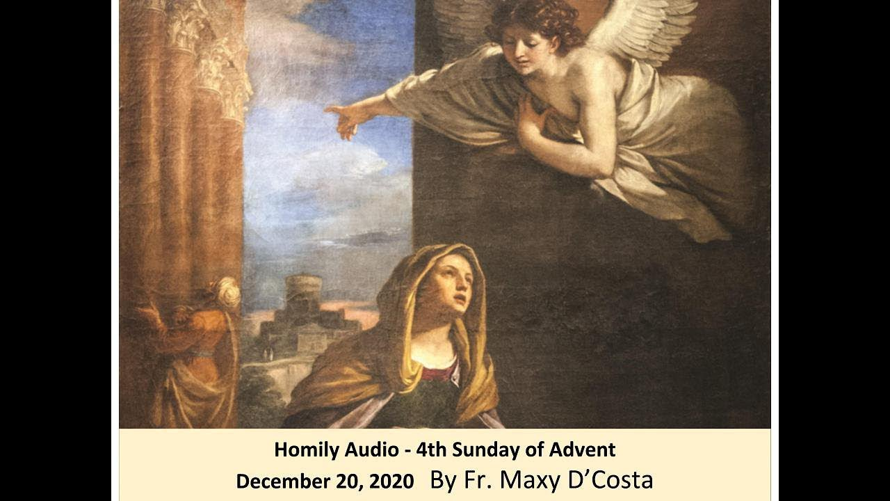 December 20, 2020 - (Audio Homily) - 4th Sunday of Advent - Fr. Maxy D'Costa