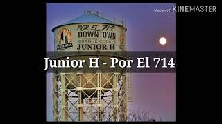 Junior H - Por El 714 (LETRA)