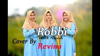 ROBBI (Wafik Azizah) Cover By Revina