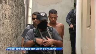 Polícia prende empresário líder de facção no RJ