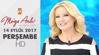 Müge Anlı İle Tatlı Sert 14 Eylül 2017 | Perşembe