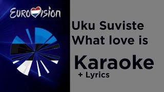 Uku Suviste - What love is (Karaoke) Estonia Eurovision 2020