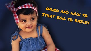 When and how to start egg to your baby, egg preparations to baby for 1time  introduce egg to baby