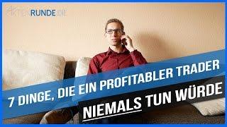 Binäre Optionen - 7 Dinge, die KEIN profitabler Trader tun würde